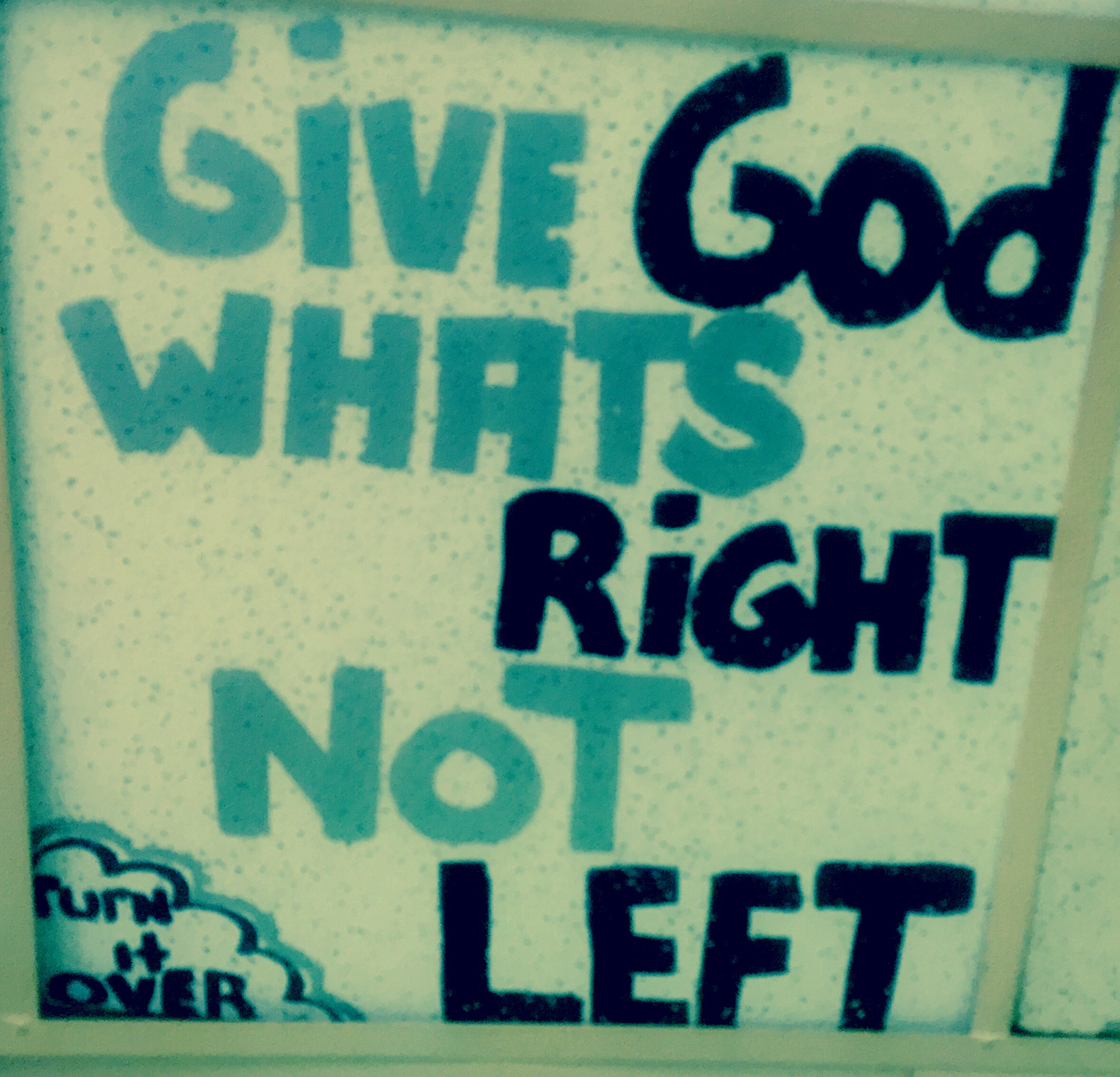 """Give God what is Right, not Left"""